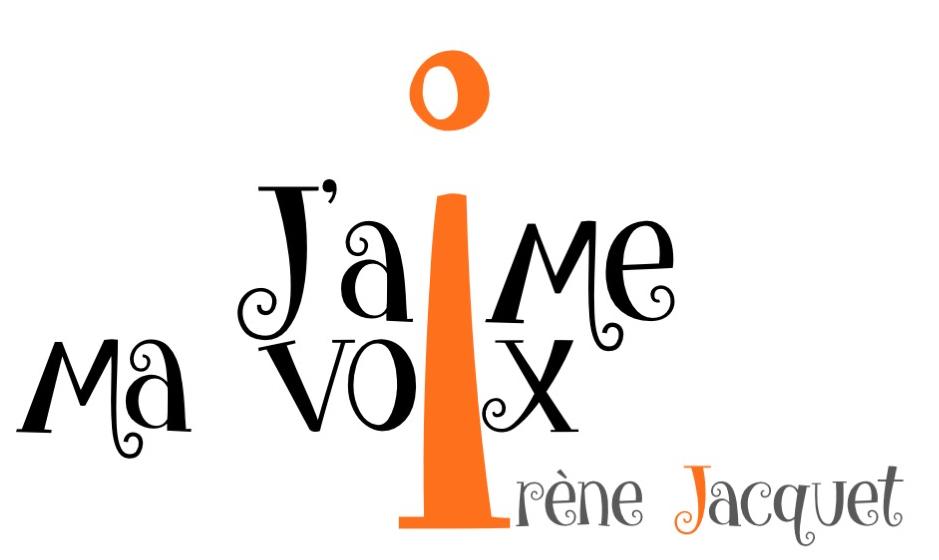 J'aime ma voix | Irène Jacquet